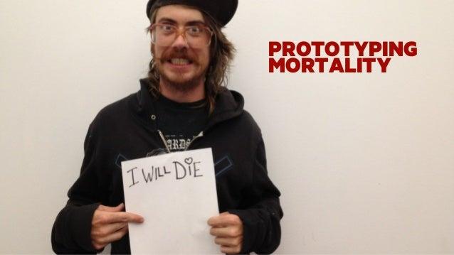 PROTOTYPING MORTALITY