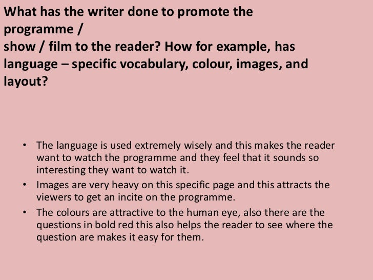 What has the writer done to promote the programme / <br />show / film to the reader? How for example, has <br />language –...