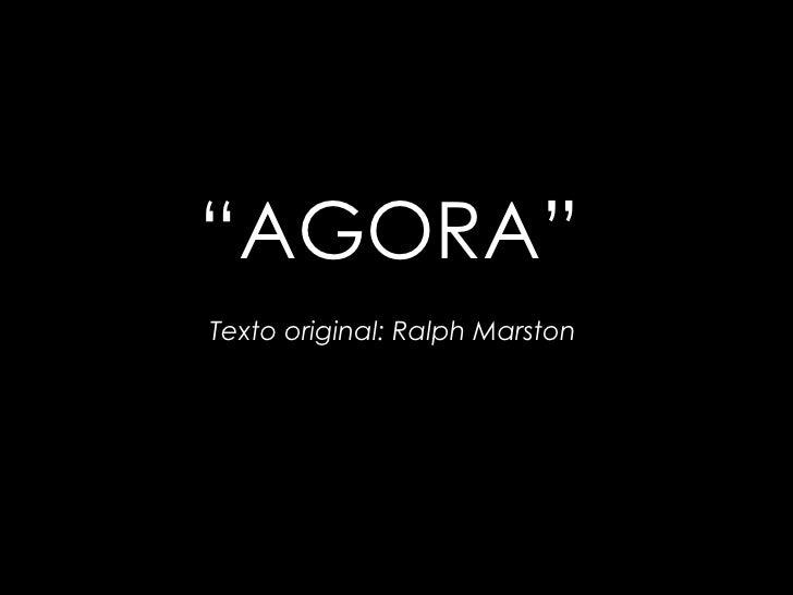 """ AGORA""   Texto original: Ralph Marston"