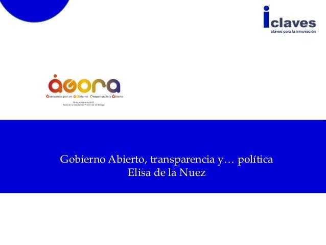 Gobierno Abierto, transparencia y… política Elisa de la Nuez