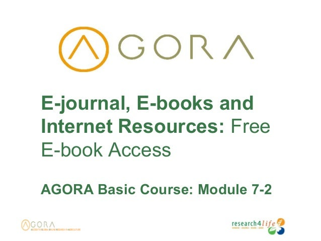 E-journal, E-books and Internet Resources: Free E-book Access AGORA Basic Course: Module 7-2