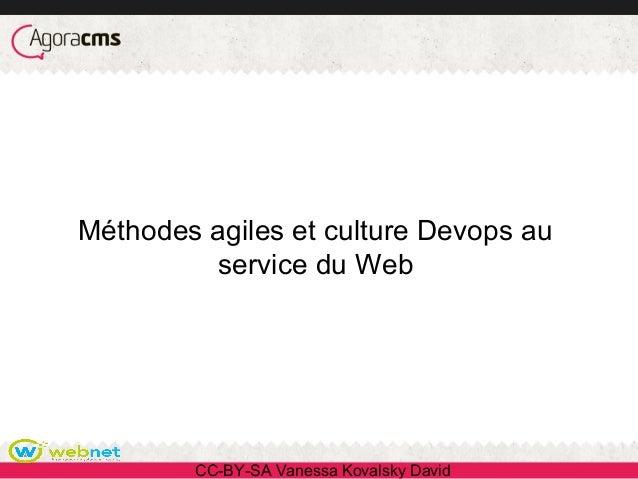 CC-BY-SA Vanessa Kovalsky David Méthodes agiles et culture Devops au service du Web