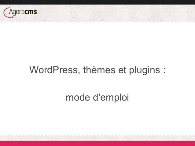 WordPress, thèmes et plugins :mode demploi