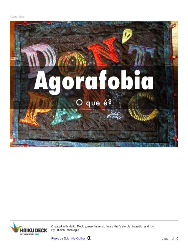Agorafobia Created with Haiku Deck, presentation software that's simple, beautiful and fun. By Oficina Psicologia Photo by...