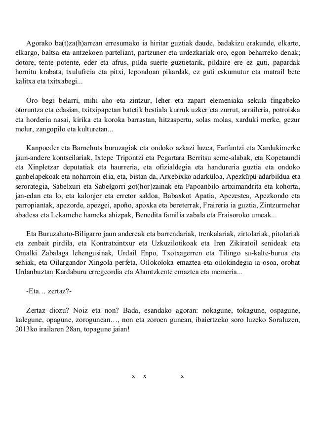 Agorako ba(t)za(h)arrean erresumako ia hiritar guztiak daude, badakizu erakunde, elkarte, elkargo, baltsa eta antzekoen pa...