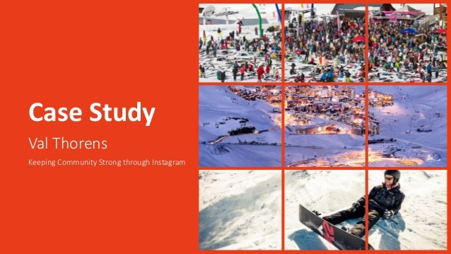 Case Study Val Thorens Keeping Community Strong through Instagram
