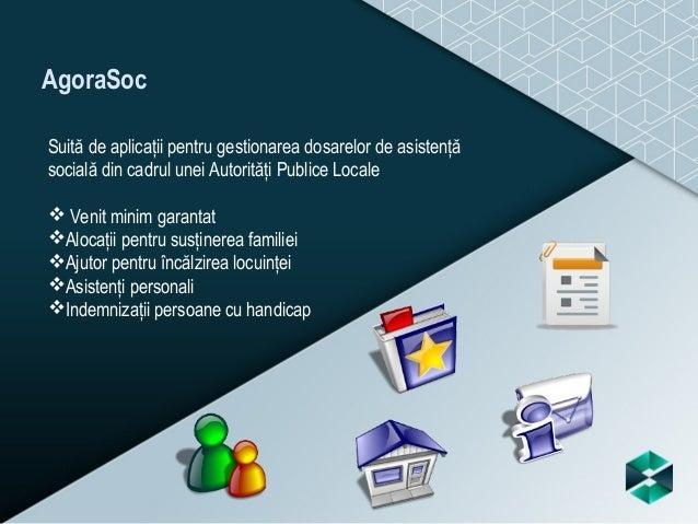 De ce să folosiți AgoraSoc ? Interfață cu meniu prietenos, icon-uri mari și sugestive, fluxul de lucru fiind unul firesc, ...