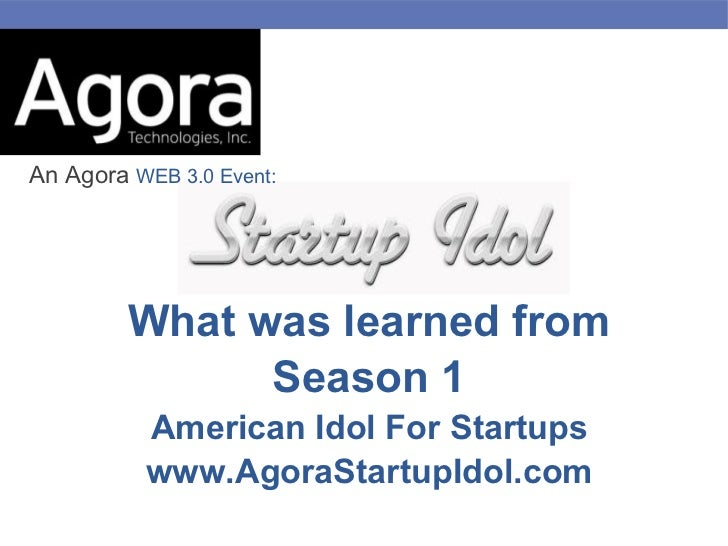 An Agora WEB 3.0 Event:         What was learned from               Season 1          American Idol For Startups          ...
