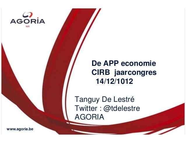 De APP economie                     CIRB jaarcongres                      14/12/1012                Tanguy De Lestré      ...