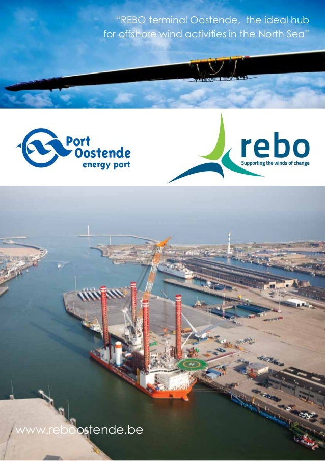 """""""REBO terminal Oostende, the ideal hub for offshore wind activities in the North Sea""""  www.reboostende.be"""