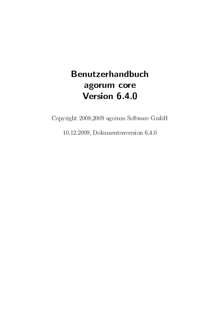 Benutzerhandbuch         agorum core         Version 6.4.0 Copyright 2008,2009 agorum Software GmbH       10.12.2009, Doku...