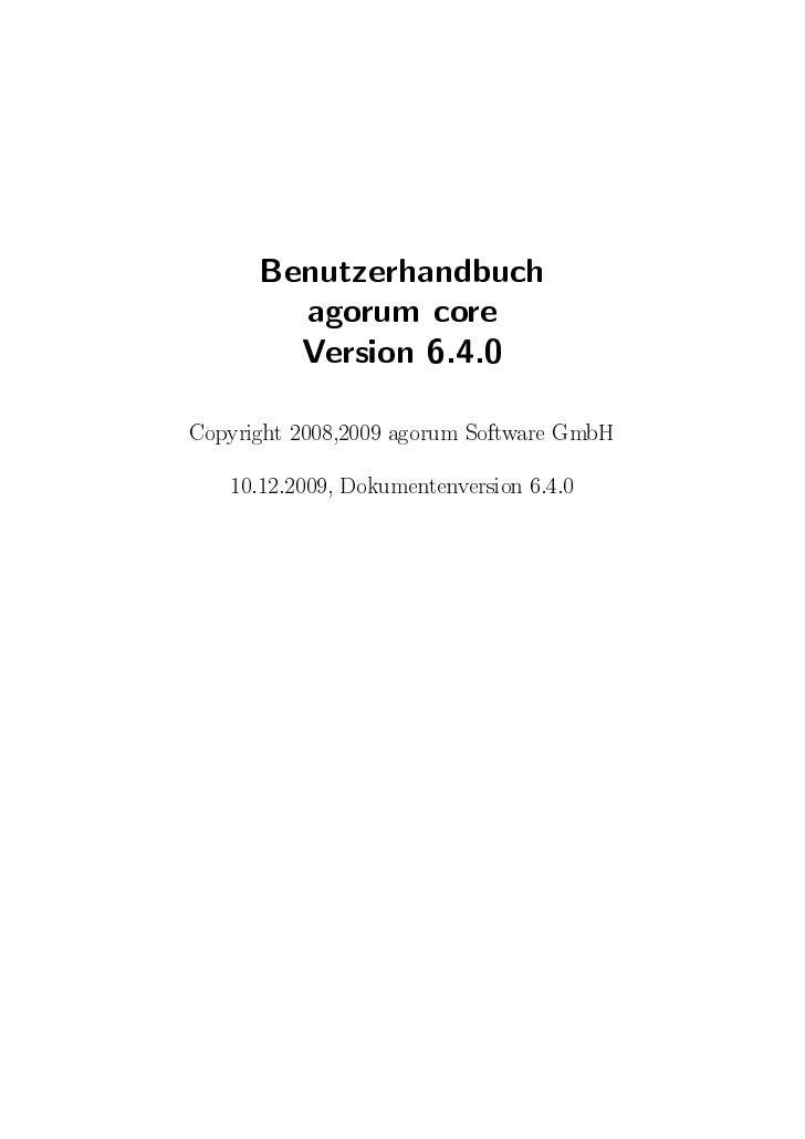 Benutzerhandbuch         agorum core         Version 6.4.0 Copyright 2008,2009 agorum Software GmbH       10.12.2009, Doku...