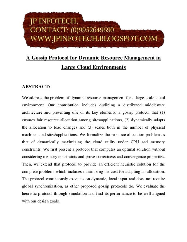 A Gossip Protocol for Dynamic Resource Management in                         Large Cloud EnvironmentsABSTRACT:We address t...