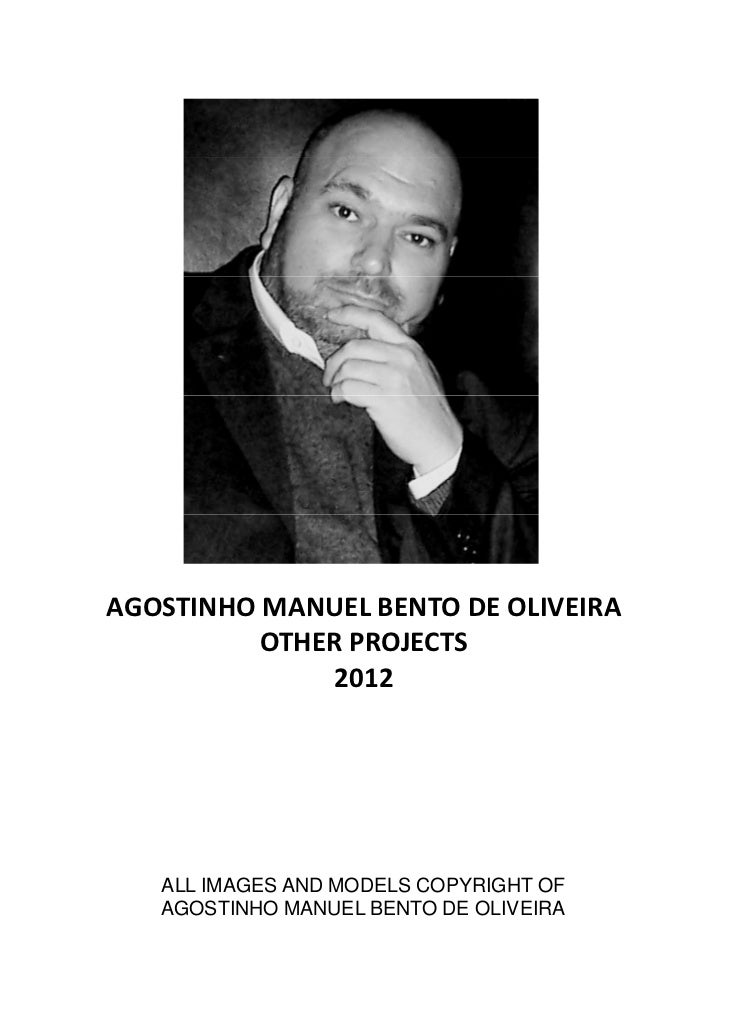 AGOSTINHOMANUELBENTODEOLIVEIRA          OTHERPROJECTS          OTHER PROJECTS              2012   ALL IMAGES AND MODE...