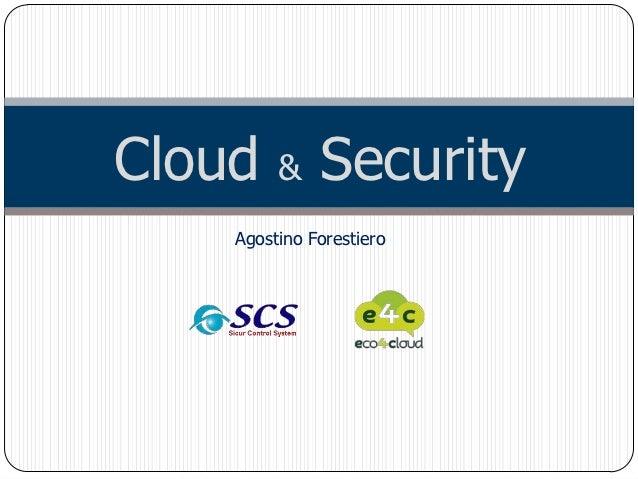 Cloud    &    Security    Agostino Forestiero