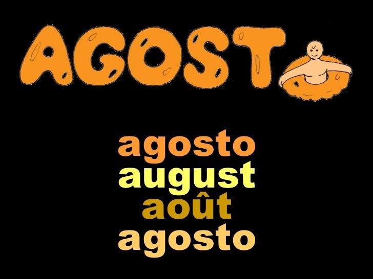 agostoaugust aoûtagosto