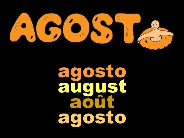 agosto  august  août  agosto