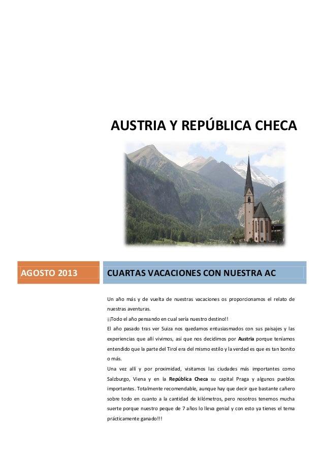 AUSTRIA Y REPÚBLICA CHECA  AGOSTO 2013  CUARTAS VACACIONES CON NUESTRA AC Un año más y de vuelta de nuestras vacaciones os...