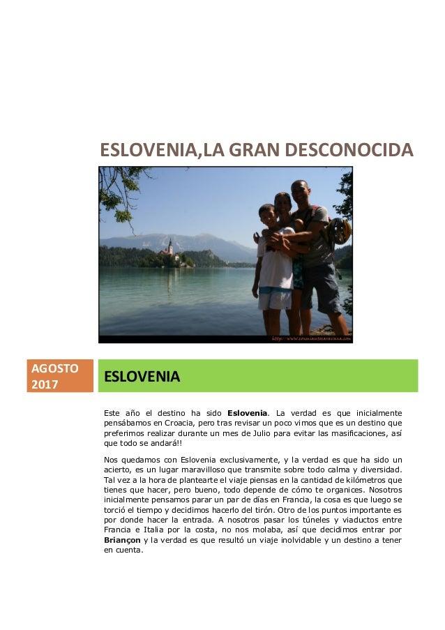 ESLOVENIA,LA GRAN DESCONOCIDA AGOSTO 2017 ESLOVENIA Este año el destino ha sido Eslovenia. La verdad es que inicialmente p...