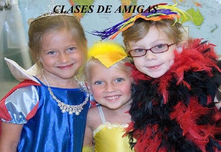 CLASES DE AMIGAS