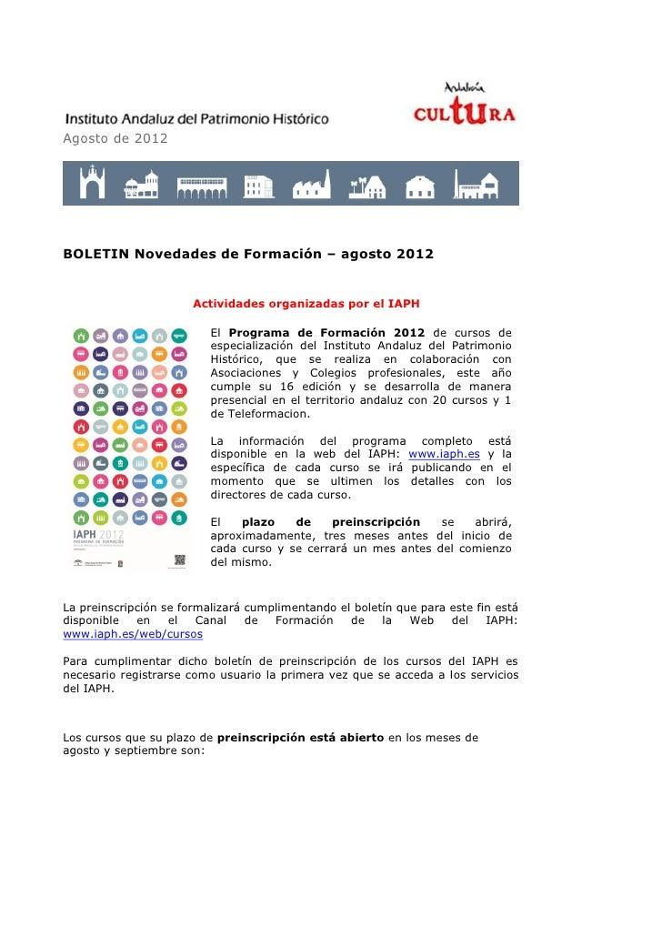 Agosto de 2012BOLETIN Novedades de Formación – agosto 2012                       Actividades organizadas por el IAPH      ...
