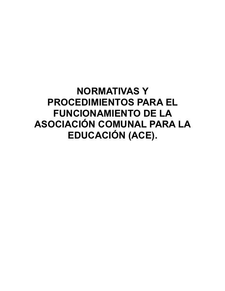 NORMATIVAS Y   PROCEDIMIENTOS PARA EL    FUNCIONAMIENTO DE LA ASOCIACIÓN COMUNAL PARA LA      EDUCACIÓN (ACE).