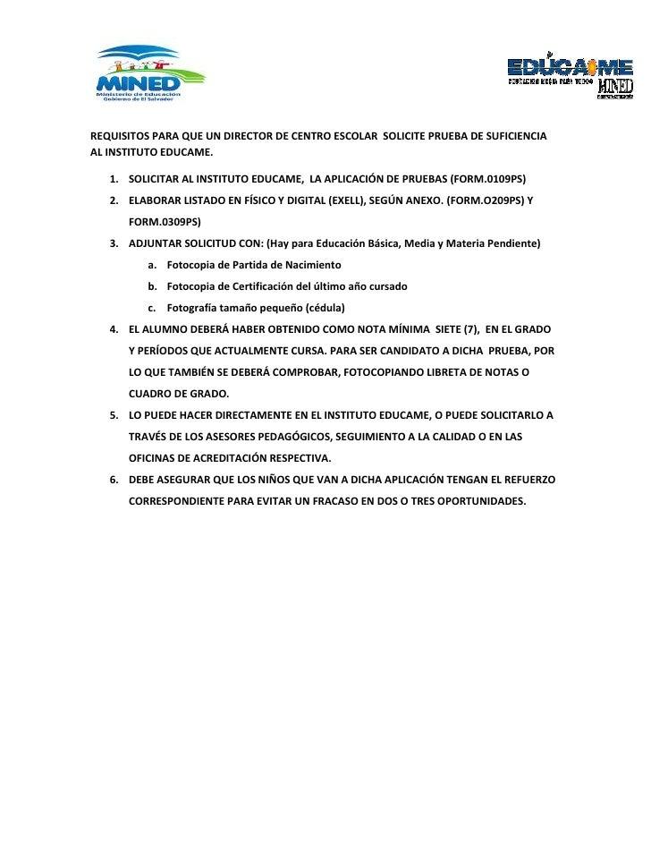 REQUISITOS PARA QUE UN DIRECTOR DE CENTRO ESCOLAR  SOLICITE PRUEBA DE SUFICIENCIA AL INSTITUTO EDUCAME.<br />SOLICITAR AL ...