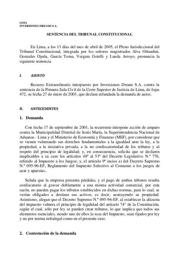 LIMA INVERSIONES DREAMS S.A. SENTENCIA DEL TRIBUNAL CONSTITUCIONAL En Lima, a los 13 días del mes de abril de 2005, el Ple...