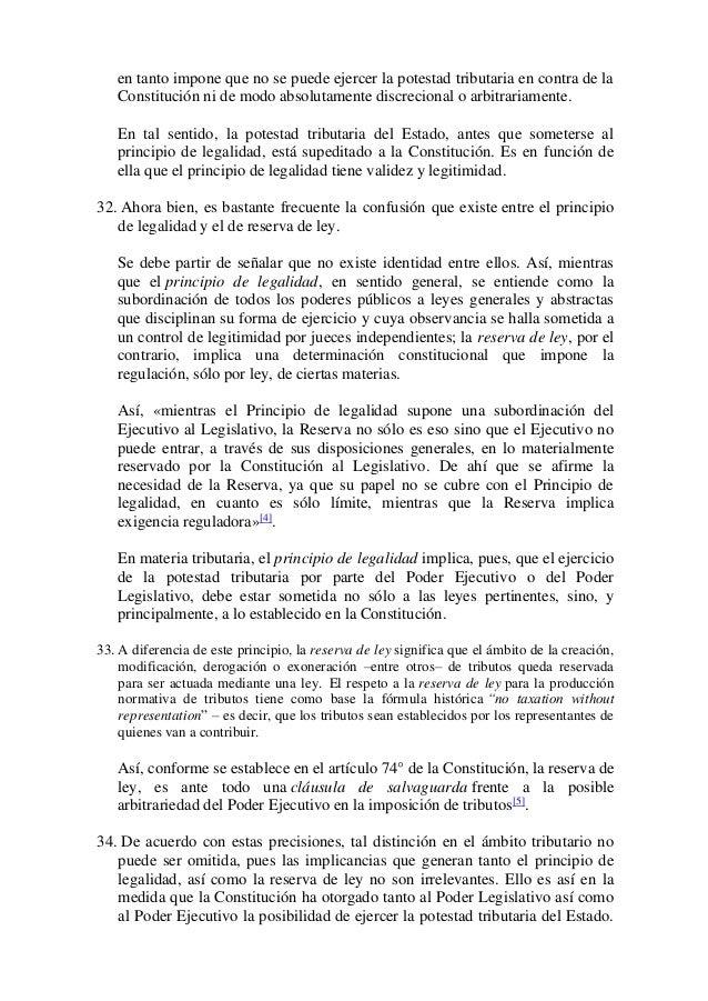en tanto impone que no se puede ejercer la potestad tributaria en contra de la Constitución ni de modo absolutamente discr...