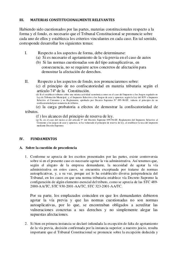 III. MATERIAS CONSTITUCIONALMENTE RELEVANTES Habiendo sido cuestionados por las partes, materias constitucionales respecto...