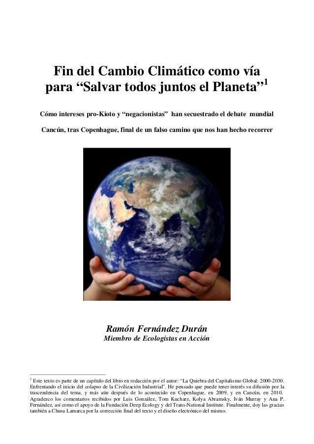 """Fin del Cambio Climático como vía para """"Salvar todos juntos el Planeta""""1 Cómo intereses pro-Kioto y """"negacionistas"""" han se..."""