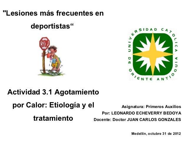 """""""Lesiones más frecuentes en       deportistas"""" Actividad 3.1 Agotamiento  por Calor: Etiología y el          Asignatura: P..."""