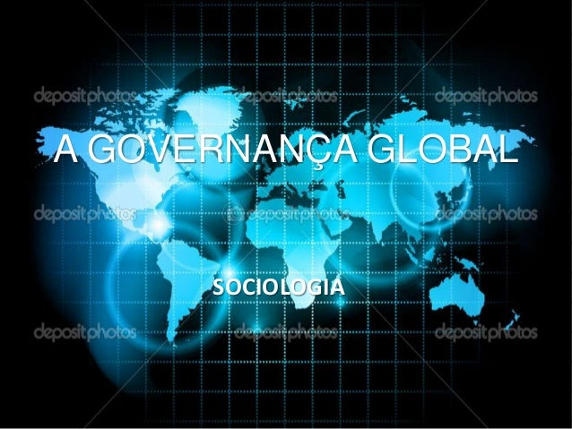 A GOVERNANÇA GLOBAL SOCIOLOGIA
