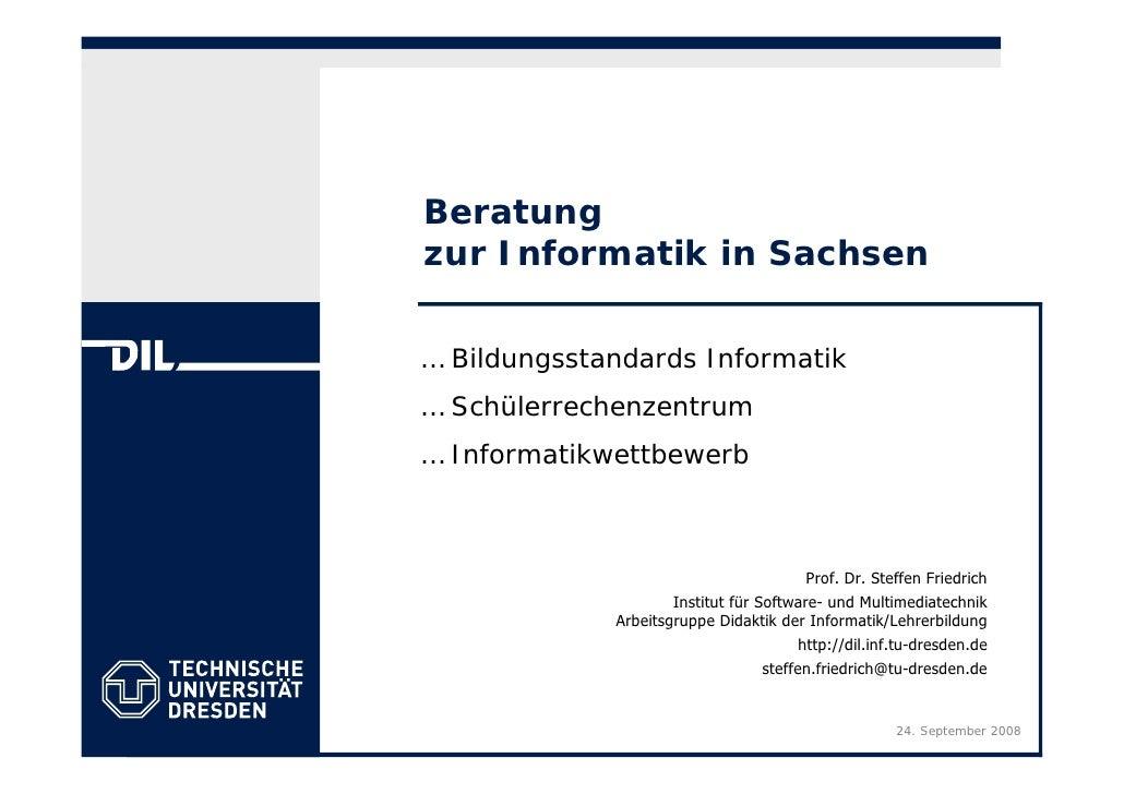 Beratung zur Informatik in Sachsen  … Bildungsstandards Informatik … Schülerrechenzentrum … Informatikwettbewerb          ...
