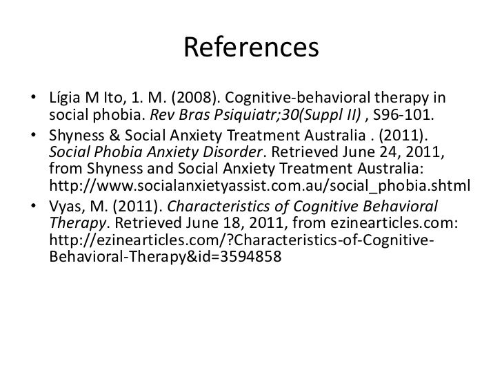 strengths and limitations of cbt for social phobia psychology essay Cognitive-behavioral therapy for bulimia nervosa essay  supports the use of  cognitive therapy for depression, the advantages and the disadvantages  this  is an effective treatment for patients who are dealing with anxiety and depression   adlerian theory, founded by alfred adler, is stated as a social psychology.