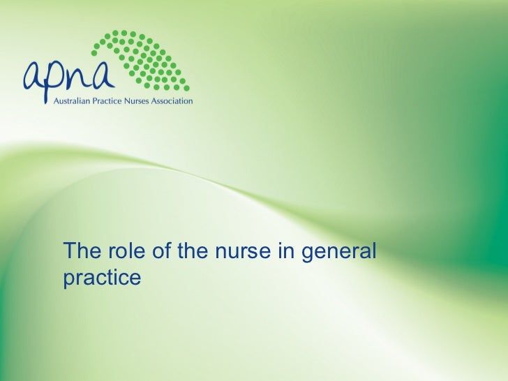 The role of the nurse in generalpractice