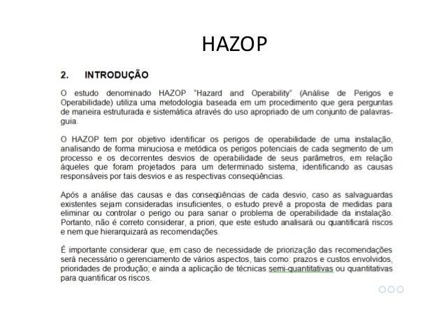 Após uma metodologia longa e cansativa, gerar documentos formais é uma obrigação! HAZOP