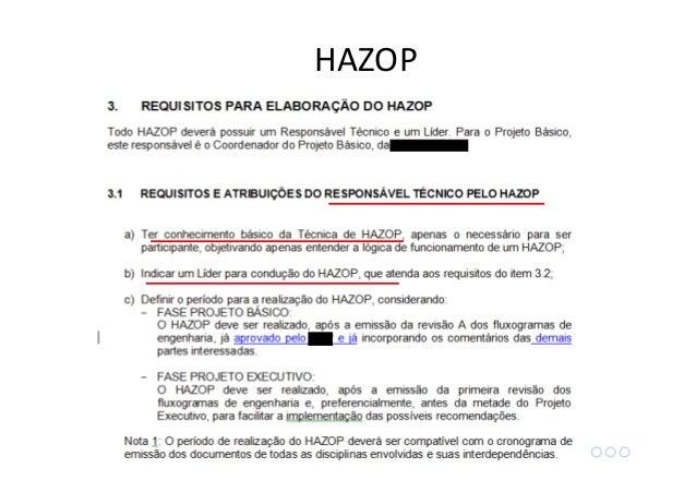 Manter a coerência entre os vários HAZOPs da empresa é importante. Ou pelo menos manter a coerência entre unidades e plant...