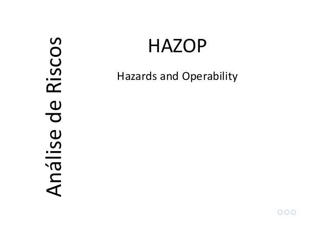 Parâmetro em sentido oposto. Exemplo: vazão reversa na linha de reciclo Y01. Reverso: Palavras-guia HAZOP