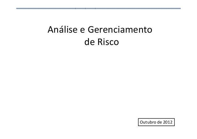 Análise e Gerenciamento de Risco Outubro de 2012