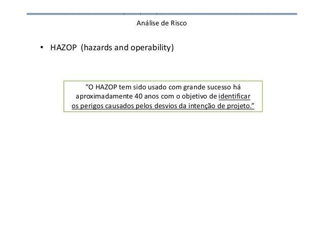 """Análise de Risco • HAZOP (hazards and operability) """"O HAZOP tem sido usado com grande sucesso há aproximadamente 40 anos c..."""