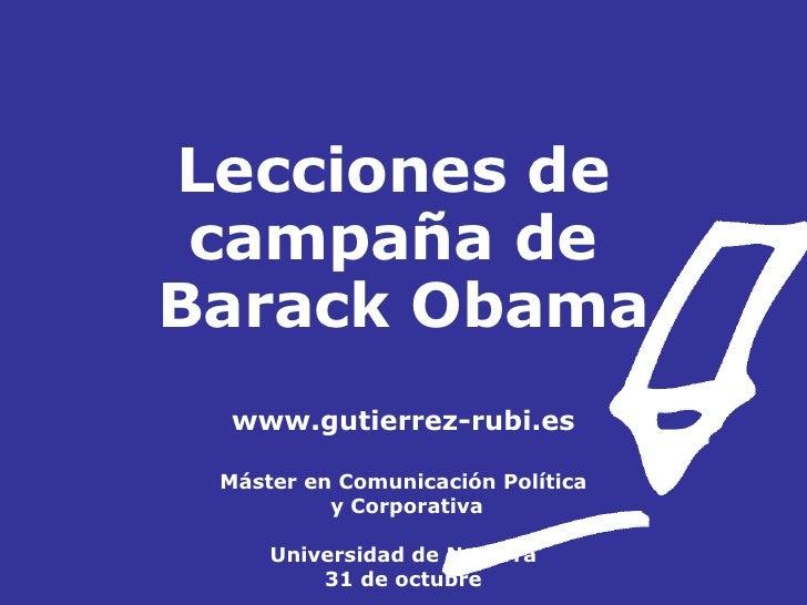 Lecciones de  campaña de  Barack Obama www.gutierrez-rubi.es Máster en Comunicación Política  y Corporativa Universidad de...