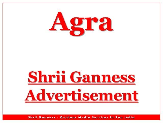 Agra Shrii Ganness Advertisement Shrii Ganness - Outdoor Media Services In Pan India