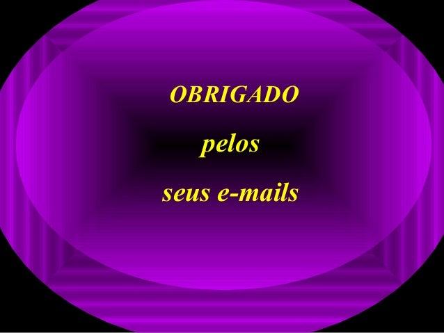 OBRIGADO pelos seus e-mails