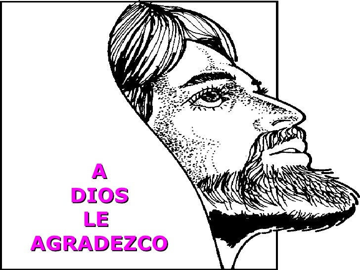 A DIOS LE  AGRADEZCO