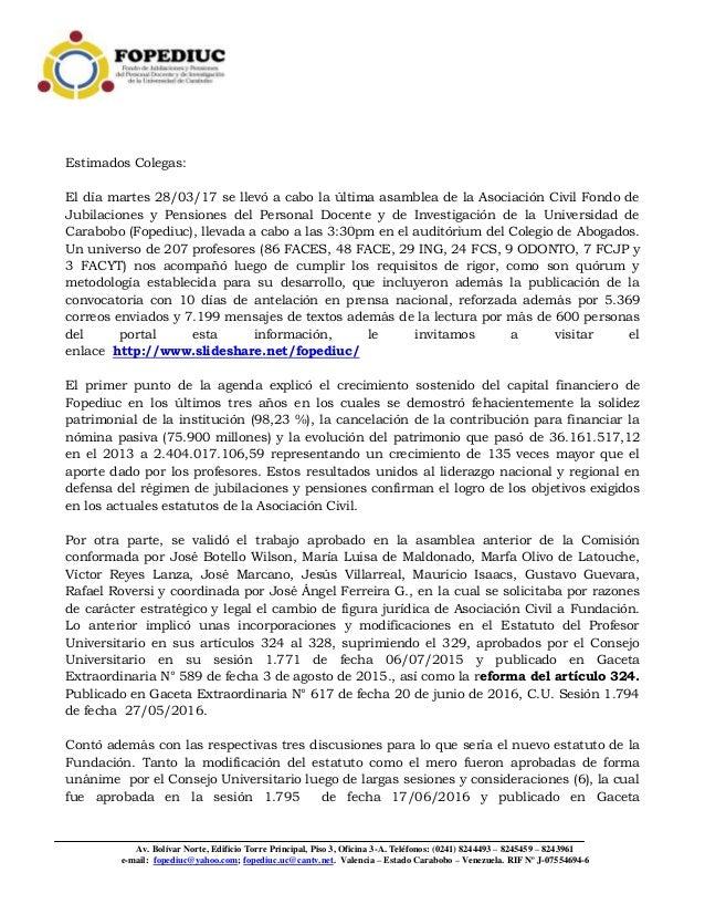 Av. Bolívar Norte, Edificio Torre Principal, Piso 3, Oficina 3-A. Teléfonos: (0241) 8244493 – 8245459 – 8243961 e-mail: fo...