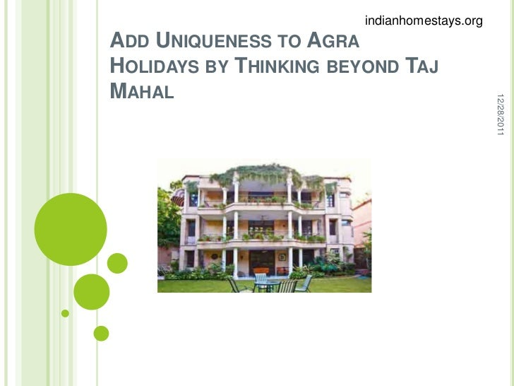 indianhomestays.orgADD UNIQUENESS TO AGRAHOLIDAYS BY THINKING BEYOND TAJMAHAL                                             ...