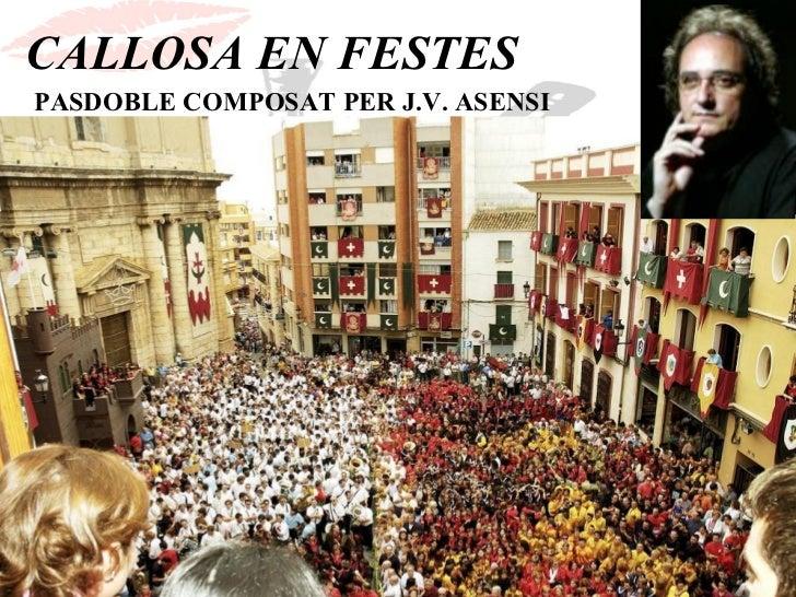 CALLOSA EN FESTESPASDOBLE COMPOSAT PER J.V. ASENSI