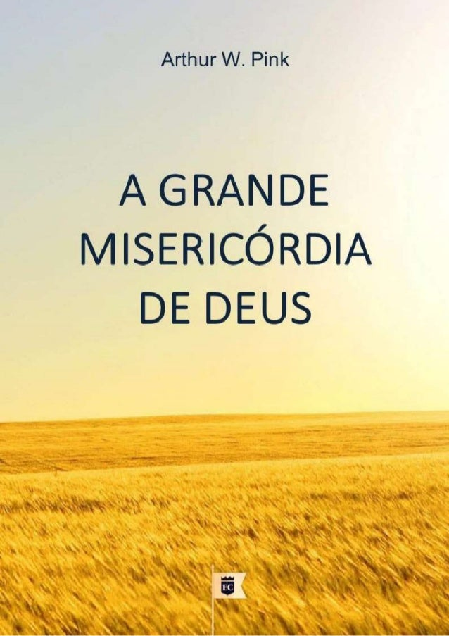 A Grande Misericórdia De Deus Cap 4 E 5 Um Guia Para Oração Fervor