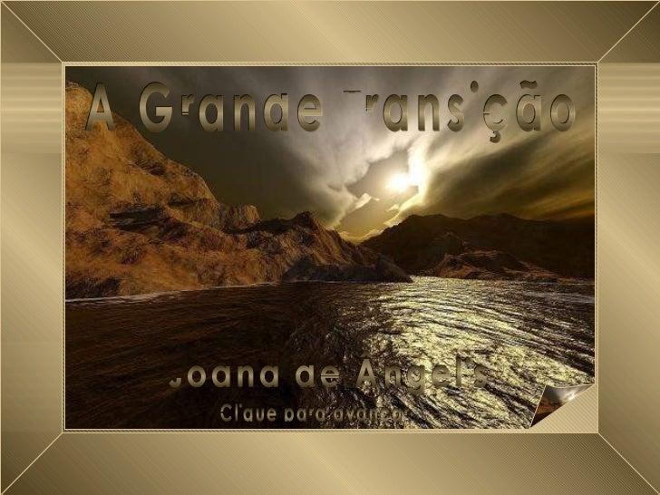 A Grande Transição A Grande Transição Joana de Ângelis Clique para avançar
